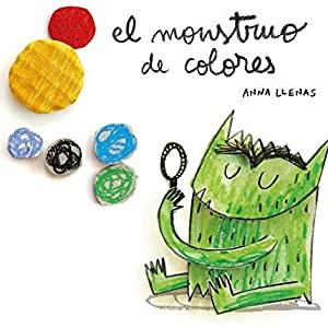 El Monstruo de los Colores. Libro para trabajar las emociones con los niños